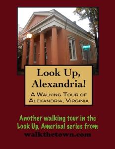 A Walking Tour of Alexandria, Virginia