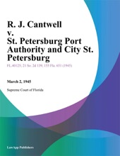 R. J. Cantwell V. St. Petersburg Port Authority And City St. Petersburg