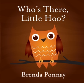 Who's There, Little Hoo? - Brenda Ponnay
