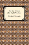 The Gay Science The Joyful Wisdom