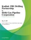 Kodiak 1981 Drilling Partnership V Delhi Gas Pipeline Corporation