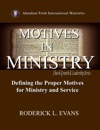 Motives In Ministry Defining The Proper Motives For Ministry And Service