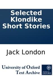 SELECTED KLONDIKE SHORT STORIES