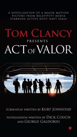 Tom Clancy Presents: Act of Valor - Dick Couch & George Galdorisi by  Dick Couch & George Galdorisi PDF Download