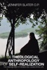 A Theological Anthropology Of Self-Realization