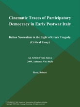 Cinematic Traces of Participatory Democracy in Early Postwar Italy: Italian Neorealism in the Light of Greek Tragedy (Critical Essay)