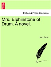 Mrs. Elphinstone Of Drum. A Novel. Vol. I.