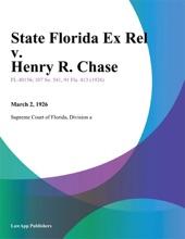 State Florida Ex Rel v. Henry R. Chase
