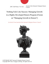 Nothing Fails Like Success: Managing Growth in a Highly Developed Honors Program (Forum on