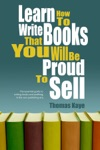 Learn How To Write Books That You Will Be Proud To Sell