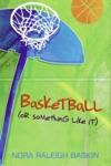 Basketball Or Something Like It