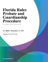 Florida Rules Probate And Guardianship Procedure