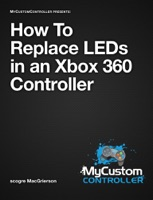 MyCustomController - How to Replace LEDs in an Xbox 360 Controller