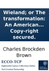 Wieland Or The Transformation An American Tale Four Lines Of Verse Copy-right Secured