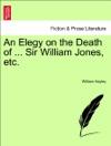 An Elegy On The Death Of  Sir William Jones Etc