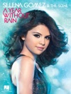 Selena Gomez  The Scene - A Year Without Rain Songbook