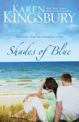 Shades of Blue - Karen Kingsbury book