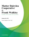 Matter Dairylea Cooperative V Frank Walkley