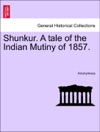 Shunkur A Tale Of The Indian Mutiny Of 1857
