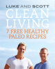 Luke Hines & Scott Gooding - Clean Living: 7 Free Healthy Paleo Recipes artwork