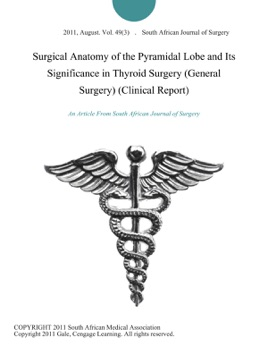 Surgical Anatomy Of The Pyramidal Lobe And Its Significance In
