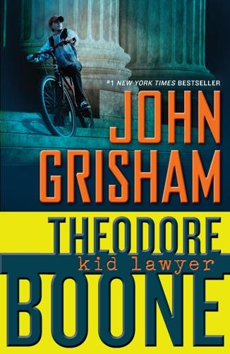 John Grisham - Theodore Boone: Kid Lawyer