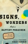 Signs Wonders And A Baptist Preacher