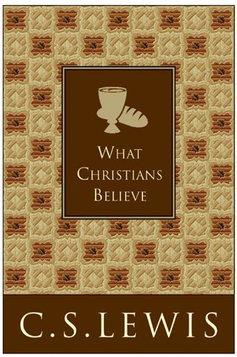 C. S. Lewis - What Christians Believe