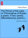 The Prince Of The Lake Or ODonoghue Of Rosse A Poem In Two Cantos Miscellaneous Poems