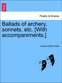 BALLADS OF ARCHERY, SONNETS, ETC. [WITH ACCOMPANIMENTS.]