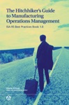The Hitchhikers Guide To Manufacturing Operations Management ISA-95 Best Practices Book 10