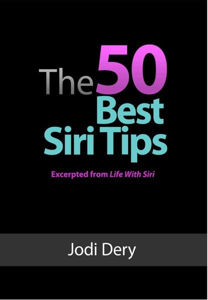 The 50 Best Siri Tips