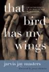 That Bird Has My Wings