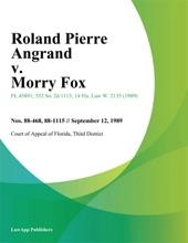 Roland Pierre Angrand V. Morry Fox