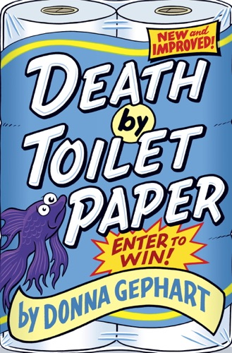 Donna Gephart - Death by Toilet Paper