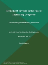 Retirement Savings in the Face of Increasing Longevity: The Advantages of Deferring Retirement