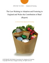 The Law Relating To Adoption And Fostering In England And Wales The Contribution Of Baaf (Report)