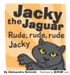 Jacky The Jaguar Rude Rude Rude Jacky