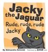 Jacky The Jaguar Rude Rude Rude Jacky