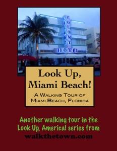 A Walking Tour of Miami Beach, Florida