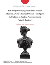 Surviving the Reading Assessment Paradox (Feature Article) (Balance Between Time Spent by Students on Reading Assessments and Actually Reading)