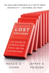 Lost Decades The Making Of Americas Debt Crisis And The Long Recovery