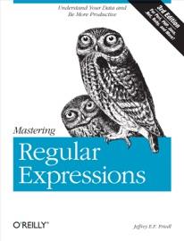 Mastering Regular Expressions - Jeffrey E.F. Friedl