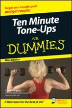 Ten-Minute Tone-Ups For Dummies ®, Mini Edition