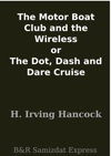 The Motor Boat Club And The Wireless Or The Dot Dash And Dare Cruise