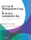 J  H Management Corp V WWRS Automotive Inc
