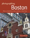 Photographing Boston Where To Find Perfect Shots And How To Take Them