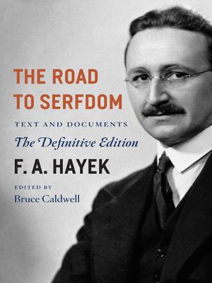 The Road to Serfdom - F. A. Hayek & Bruce Caldwell book