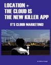 Location  The Cloud Is The New Killer App