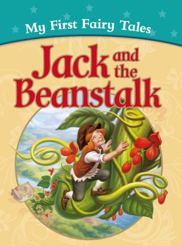 The Brothers Grimm - My First Fairy Tales: Jack and the Beanstalk